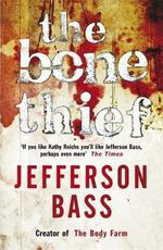 The Bone Thief : Special Edition Includes Bones of Betrayal - Jefferson Bass