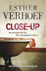 Close-up : He Changed Her Life.  Now He's Going to Take It. - Esther Verhoef