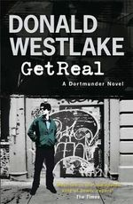 Get Real : A Dortmunder Novel - Donald E. Westlake