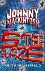 Johnny Mackintosh : Star Blaze - Keith Mansfield