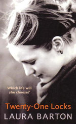 Twenty-One Locks : Which Life Will She Choose? - Laura Barton