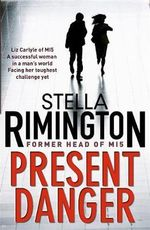 Present Danger : Liz Carlyle Series : Book 5 - Stella Rimington