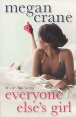 Everyone Else's Girl - Megan Crane