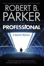 The Professional : A Spenser Novel - Robert B. Parker