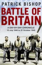 Battle of Britain - Patrick Bishop