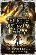 The Secrets of Ordinary Farm - Tad Williams