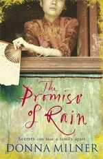 The Promise of Rain : Secrets Can Tear A Family Apart - Donna Milner