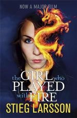 The Girl Who Played With Fire : The Millennium Trilogy Series : Book 2 - Stieg Larsson