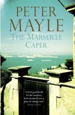 The Marseille Caper - Peter Mayle