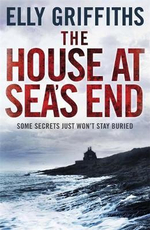 The House at Sea's End : A Ruth Galloway Investigation - Elly Griffiths