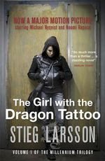 The Girl With The Dragon Tattoo (Film Tie-in) : The Millennium Trilogy : Book 1 - Stieg Larsson