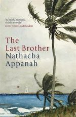 The Last Brother - Nathacha Appanah
