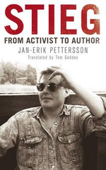 Stieg : From Activist to Author - Jan-Erik Pettersson