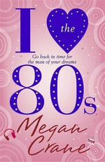 I Love the 80s - Megan Crane