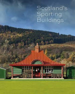 Scotland's Sporting Buildings - Nick Haynes