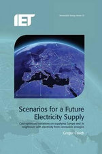 Scenarios for a Future Electricity Supply : Cost-Optimised Variations on Supplying Europe and Its Neighbours with Electricity from Renewable Energies - Gregor Czisch