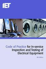 Code of Practice for In-Service Inspection and Testing of Electrical Equipment - Iet