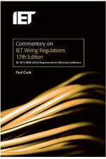 Commentary on IET Wiring Regulations BS7671 : 2008+A3;2015 Requirements for Electrical Installations - Paul Cook