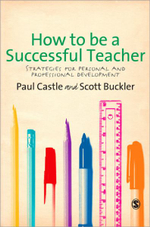 How to be a Successful Teacher : Strategies for Personal and Professional Development - Paul Dr. Castle