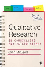 Qualitative Research in Counselling and Psychotherapy : Counselling in Practice Ser. - John McLeod
