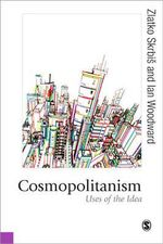 Cosmopolitanism : Uses of the Idea - Zlatko Skrbis