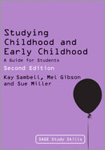 Studying Childhood and Early Childhood : A Guide for Students - Sue Miller