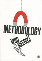 Methodology : Who Needs It? - Martyn Hammersley