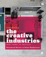 Introducing the Creative Industries : From Theory to Practice - Rosamund Davies
