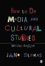 How to Do Media and Cultural Studies : 2nd Edition - Jane Stokes