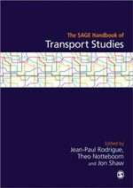 The Sage Handbook of Transport Studies : Tensions and Opportunities in a Changing Planning ...