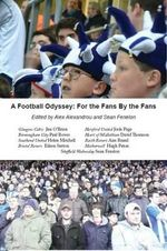 A Football Odyssey : For the Fans By the Fans