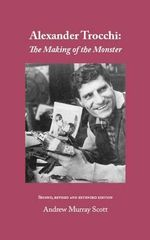Alexander Trocchi : The Making of the Monster - Andrew Murray Scott
