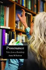 Provenance : Tales from a Bookshop - Anne M. Scriven