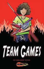 Team Games : Ignite - Melanie Joyce