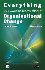 Everything You Want to Know About Organisational Change : Unlocking the Profit Potential of Trending Currency Pairs - Darren Arcangel