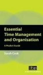 Essential Time Management and Organisation : A Pocket Guide - Sarah Cook