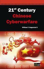 21st Century Chinese Cyberwarfare : ITG - William T Hagestad