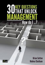 30 Key Questions That Unlock Management - Brian Sutton