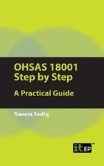OHSAS 18001 Step by Step : A Practical Guide - Naeem Sadiq