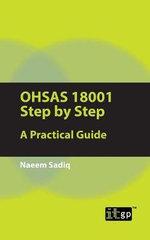 OHSAS 18001 Step by Step : A Practical Guide - Naeem Sadiq