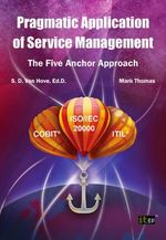 Pragmatic Application of Service Management : The Five Anchor Approach - Suzanne D. Van Hove