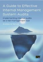 A Guide to Effective Internal Management System Audits : Implementing Internal Audits as a Risk Management Tool - Andrew W. Nichols