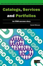 Catalogs, Services and Portfolios : An ITSM success story - Daniel McLean