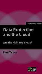 Data Protection and the Cloud : Are the Risks Too Great? - Paul Ticher