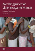 Accessing Justice for Violence Against Women : A Judicial Resource Guide - Gladys M'Sodzi Mutukwa