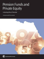 Pension Funds and Private Equity : Unlocking Africa's Potential - Commonwealth Secretariat