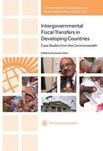 Intergovernmental Fiscal Transfers in Developing Countries : Case Studies from the Commonwealth