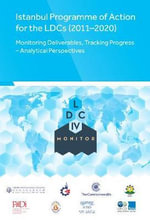 Istanbul Programme of Action for the LDCS (2011-2020) : Monitoring Deliverables, Tracking Progress - Analytical Perspectives - LDC IV Monitor