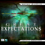 Great Expectations : A Classic Audio Play - Charles Dickens