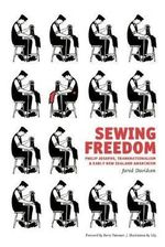 Sewing Freedom : Philip Josephs, Transnationalism & Early New Zealand Anarchism - Jared Davidson